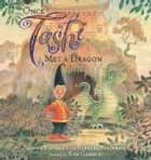 Once Tashi Met a Dragon ebook by Anna Fienberg,Barbara Fienberg,Kim Gamble