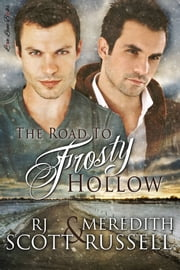 The Road to Frosty Hollow ebook by RJ Scott,Meredith Russell