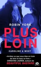 Plus loin - Caroline & West, T1 ebook by Robin York