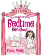 God's Little Princess Bedtime Devotional ebook by Sheila Walsh