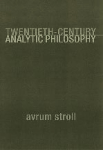 Twentieth-Century Analytic Philosophy ebook by Avrum Stroll