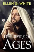 The Desire of Ages ebook by Ellen G. White