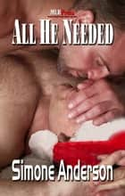 All He Needed ebook by Simone Anderson
