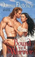 Bound to a Warrior ebook by Donna Fletcher