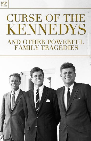Curse of the Kennedys and Other Powerful Family Tragedies ebook by Jennifer Davies