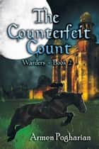 The Counterfeit Count ebook by Armen Pogharian