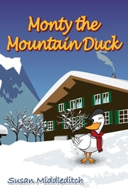 Monty the Mountain Duck ebook by Susan Middleditch