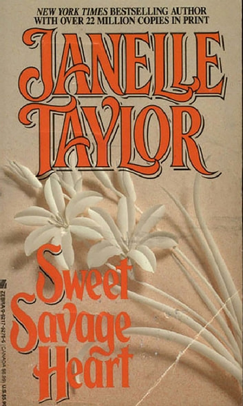 Sweet Savage Heart eBook by Janelle Taylor