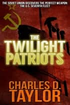 The Twilight Patriots ebook by