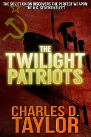 The Twilight Patriots ebook by Charles D. Taylor