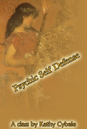 Psychic Self Defense (Magickal Class Series - Lecture Notes) ebook by Kathy Cybele