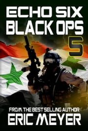 Echo Six: Black Ops 5 ebook by Eric Meyer