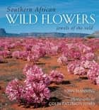 Southern African Wild Flowers - Jewels of the Veld ebook by John Manning, Colin Paterson-Jones