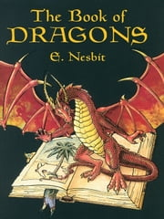 The Book of Dragons ebook by E. Nesbit,H. R. Millar,H. Granville Fell