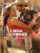 Texas Manhunt - A Single Dad Romance ebook by Linda Conrad