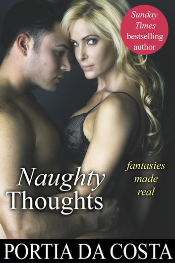 Naughty Thoughts ebook by Portia Da Costa