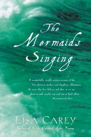 The Mermaids Singing ebook by Lisa Carey