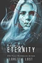 End of Eternity 2 - Chasing Eternity ebook by Loretta Lost