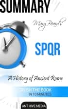 Summary Mary Beard's SPQR: A History of Ancient Rome ebook by Ant Hive Media