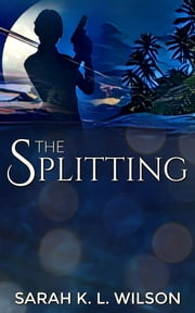 The Splitting - an epic tale of young adult space adventure ebook by Sarah K. L. Wilson