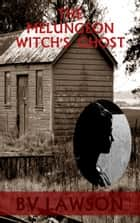 The Melungeon Witch's Ghost ebook by BV Lawson