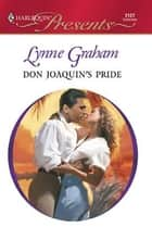 Don Joaquin's Pride ebook by Lynne Graham