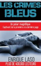 Les Crimes Bleus ebook by