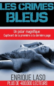 Les Crimes Bleus eBook by Enrique Laso