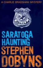Saratoga Haunting ebook by Stephen Dobyns
