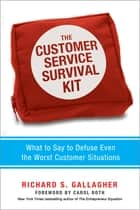 The Customer Service Survival Kit ebook by Richard S. Gallagher,Roth