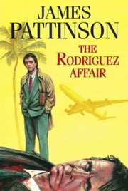 The Rodriguez Affair ebook by James Pattinson