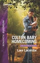 Colton Baby Homecoming ebook by Lara Lacombe