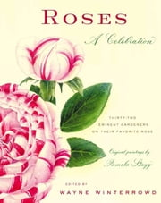 Roses - A Celebration ebook by Wayne Winterrowd,Pamela Stagg