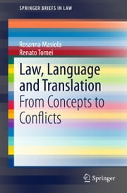 Law, Language and Translation - From Concepts to Conflicts ebook by Rosanna Masiola,renato tomei