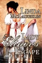 Lady Elinor's Escape ebook by Linda McLaughlin
