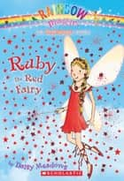 Rainbow Magic #1: Ruby the Red Fairy ebook by Daisy Meadows,Georgie Ripper