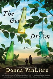 The Good Dream ebook by Donna VanLiere