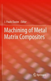 Machining of Metal Matrix Composites ebook by