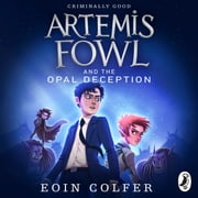 Artemis Fowl and the Opal Deception audiobook by Eoin Colfer