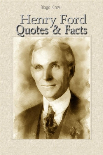 henry ford: quotes & facts ebookblago kirov - 9788892582255