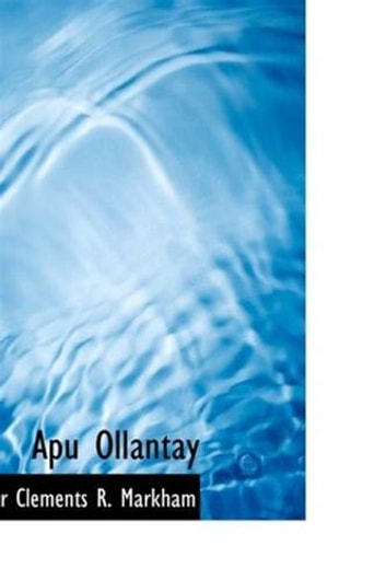 Apu Ollantay ebook by Sir Clements R. Markham