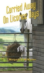 Carried Away on Licorice Days ebook by Margaret J. McMaster