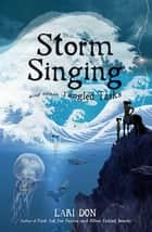 Storm Singing and other Tangled Tasks ebook by Lari Don