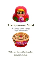The Recursive Mind - The Origins of Human Language, Thought, and Civilization ebook by Michael C. Corballis