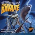 Doc Savage - The Frightened Fish audiobook by