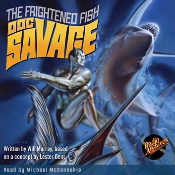 Doc Savage - The Frightened Fish audiobook by Kenneth Robeson