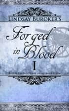 Forged in Blood I (The Emperor's Edge Book 6) ebook by Lindsay Buroker