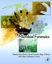 Microbial Forensics ebook by Bruce Budowle,Steven E. Schutzer,Roger G. Breeze,Paul S. Keim,Stephen A. Morse