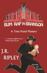 Bum Rap in Branson ebook by J.R. Ripley