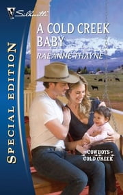 A Cold Creek Baby ebook by RaeAnne Thayne